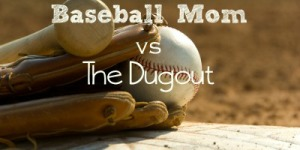 Dalke Diaries: The Mom vs The Dugout