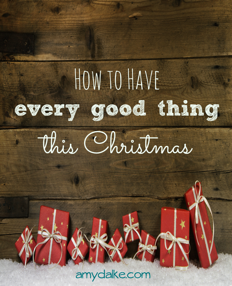 December can leave you empty, but there's a secret to having every good thing this Christmas. Find out the 2 Major Things Your December-Weary Heart Needs to Know!