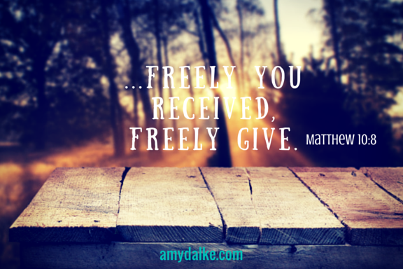 Freely you received, freely give-3