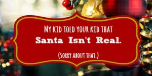 Dalke Diaries: My Kid Told Yours That Santa Isn't Real