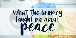 What Laundry Taught Me About Peace.