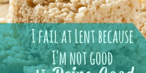 Dalke Diaries: Lent Fails & Other Awesomeness