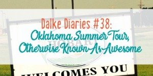 Dalke Diaries 38: Oklahoma Summer Tour