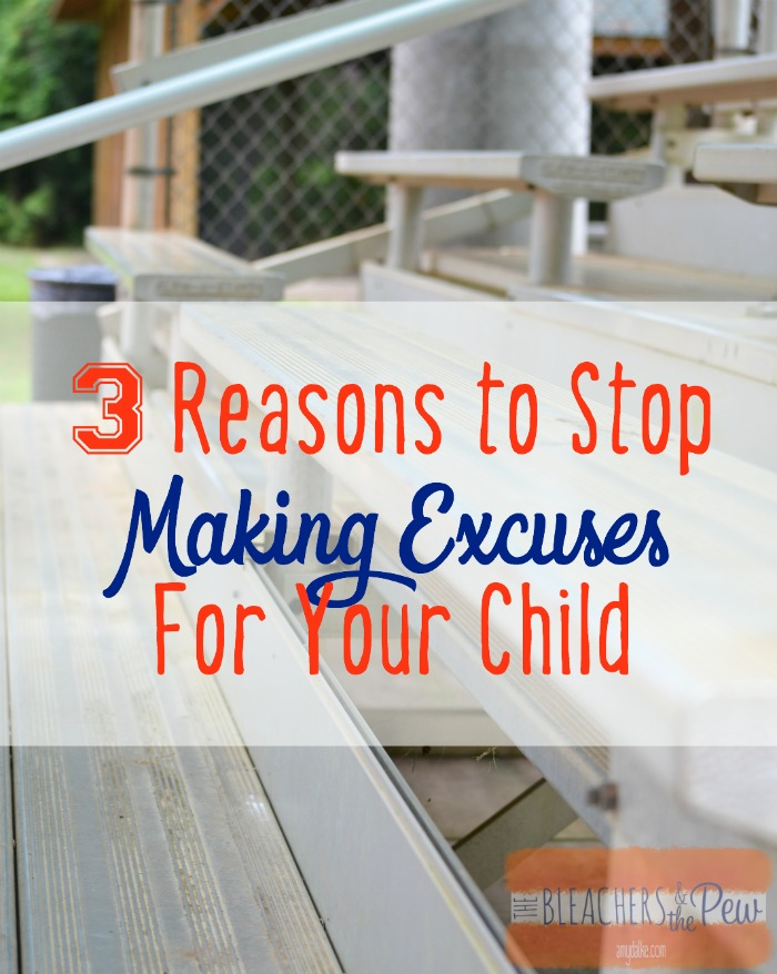 If you tend to make excuses for your child...READ THIS. It just might change your entire parenting perspective. Which will change your life - and your kids!