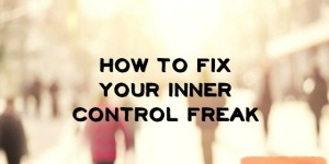#1 Way to Squash Your Inner Control Freak