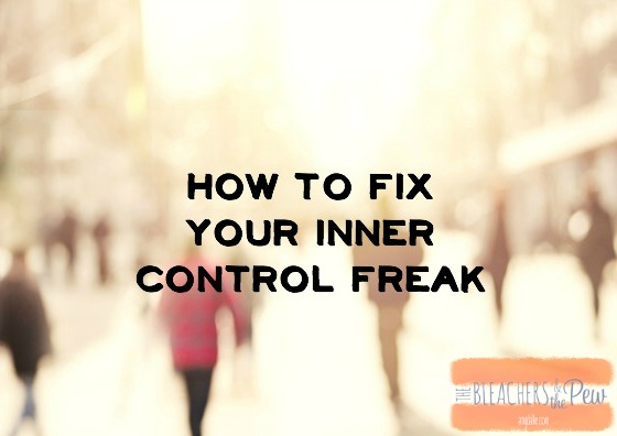 Do you have an inner control freak? Here's how to fix that...