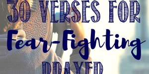30 Days of Fear-Fighting Prayer