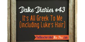 Dalke Diaries #43: It's All Greek To Me (including Luke's hair)
