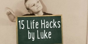15 Life Hacks by Luke