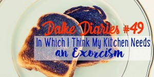Dalke Diaries #49: In Which I Think My Kitchen Needs an Exorcism